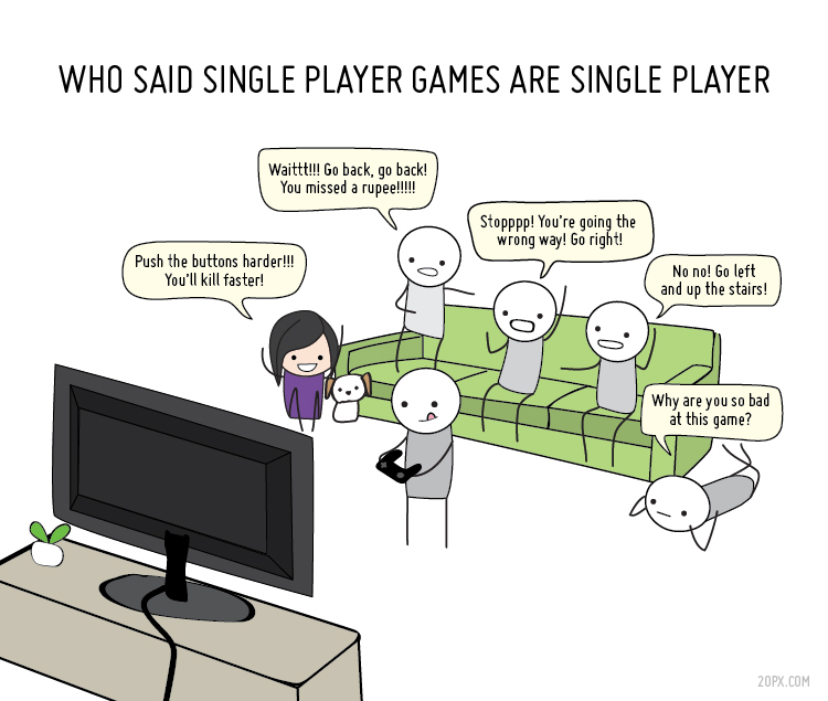 Who said Single Player Games are single player? Backseat gamers